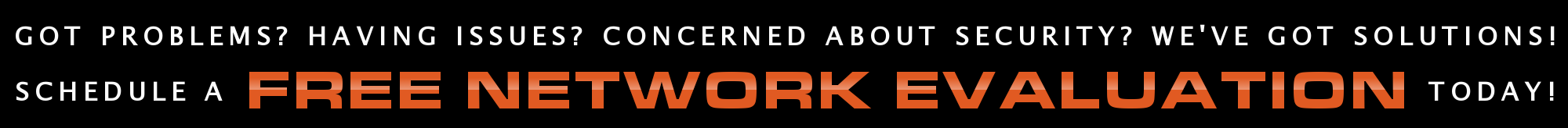 Free Computer Network Evaluation - No Obligation - New Hampshire - Massachusetts IT Company